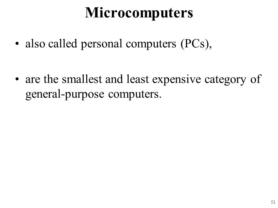Microcomputers also called personal computers (PCs),