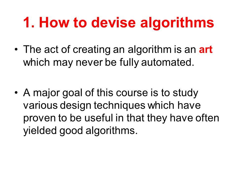 1. How to devise algorithms