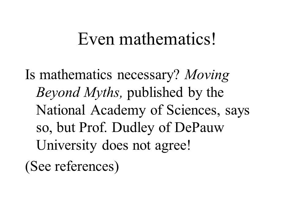 Even mathematics!