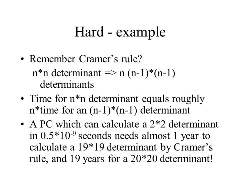Hard - example Remember Cramer's rule