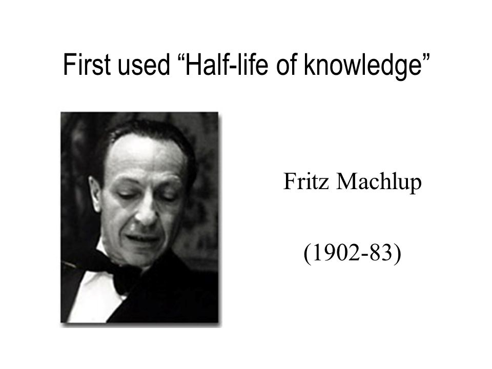 First used Half-life of knowledge