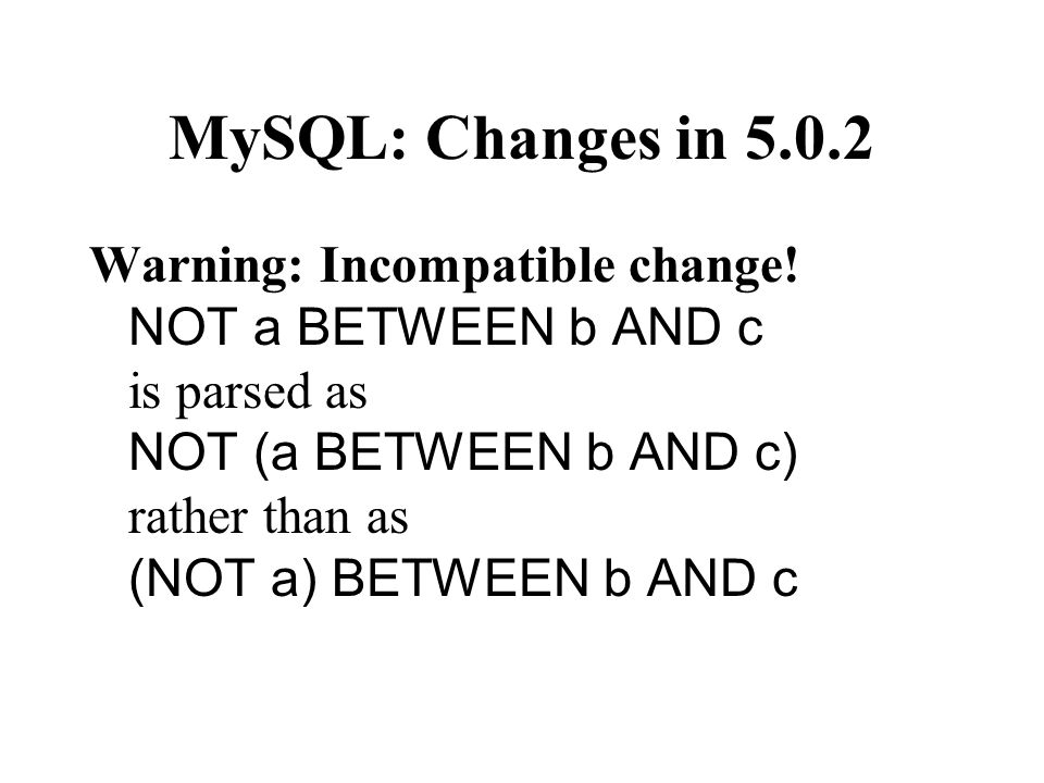 MySQL: Changes in 5.0.2