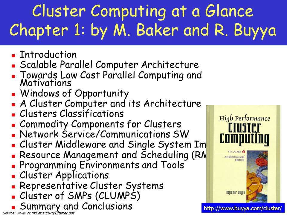 Cluster Computing at a Glance Chapter 1: by M. Baker and R. Buyya