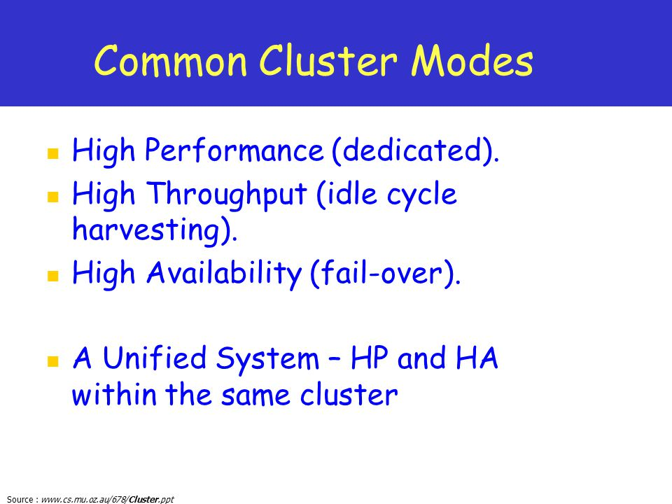 Common Cluster Modes High Performance (dedicated).