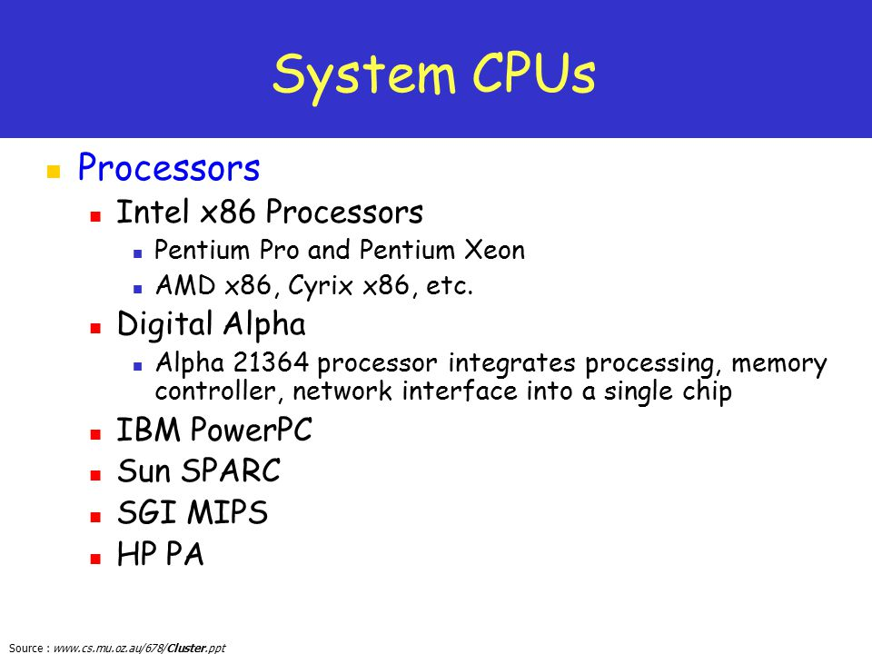 System CPUs Processors Intel x86 Processors Digital Alpha IBM PowerPC