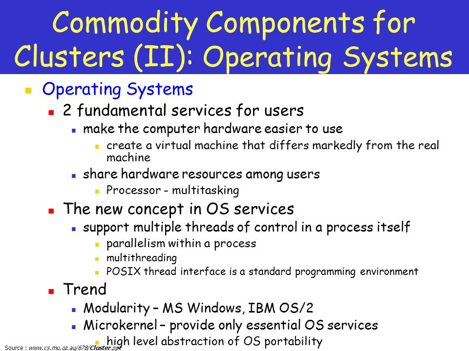 Commodity Components for Clusters (II): Operating Systems
