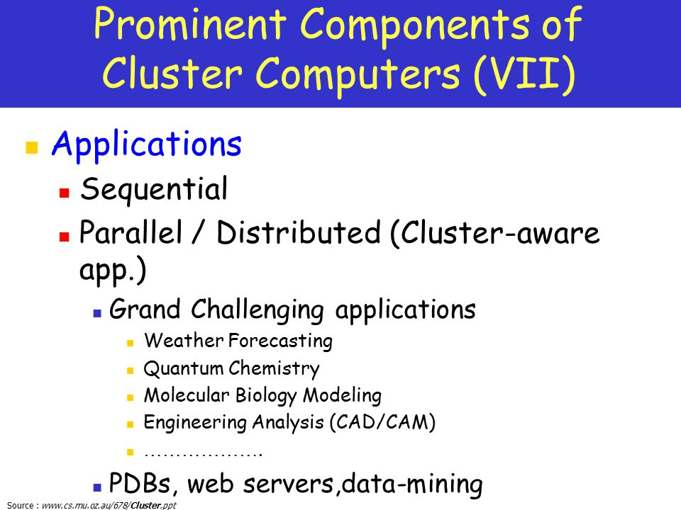 Prominent Components of Cluster Computers (VII)