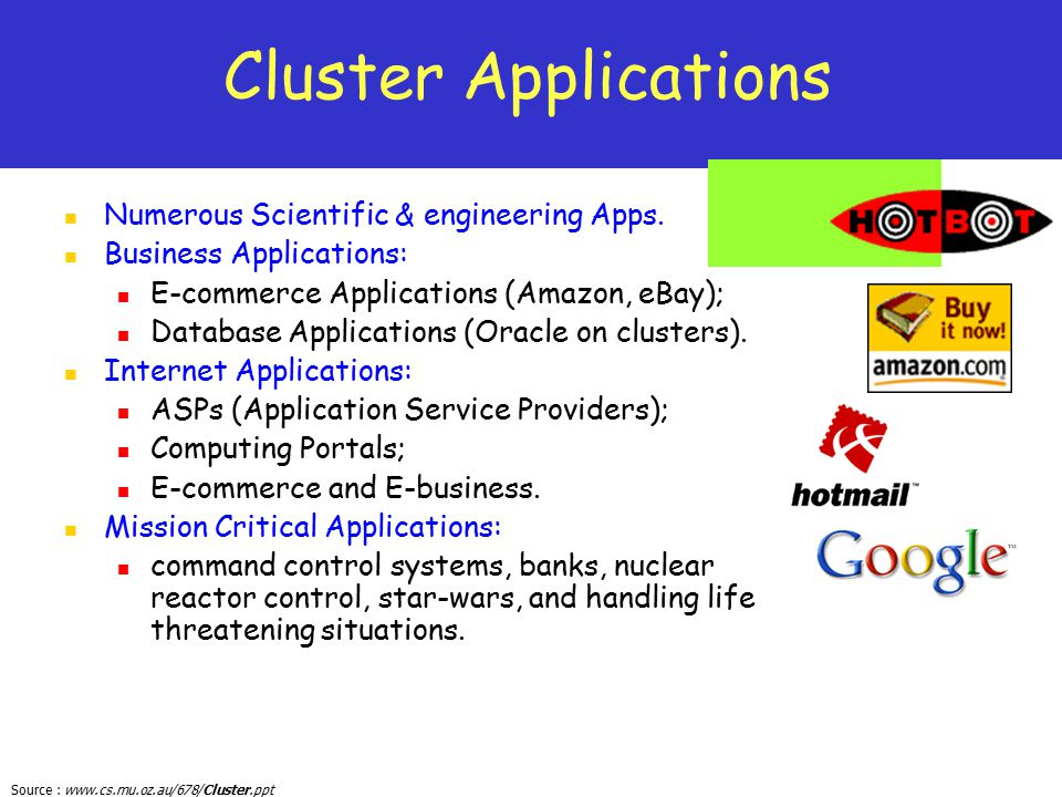 Cluster Applications Numerous Scientific & engineering Apps.
