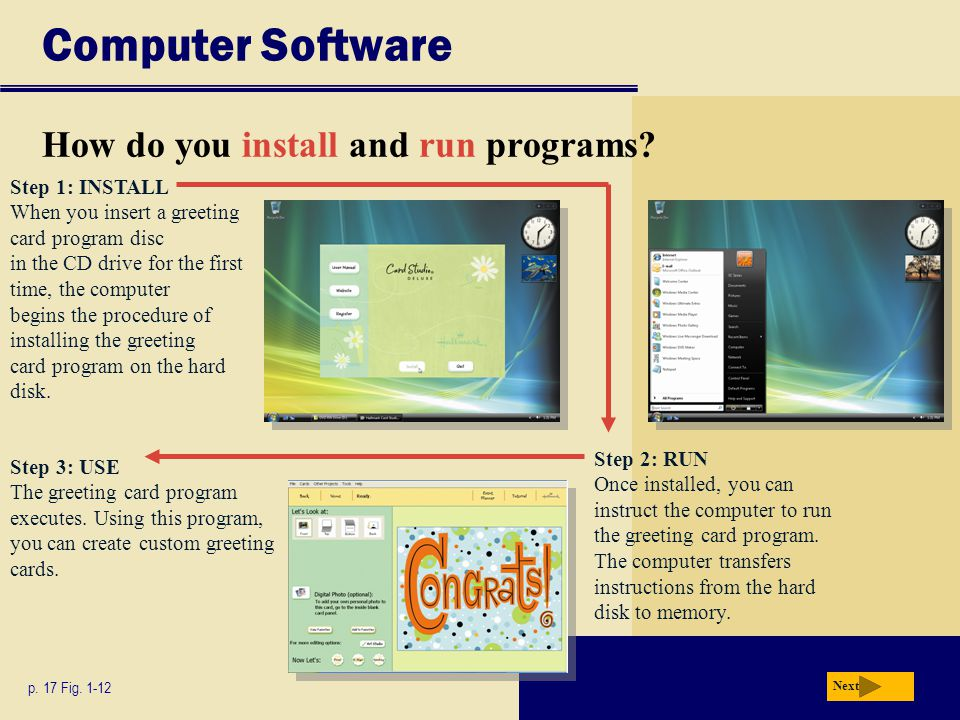 Computer Software How do you install and run programs Step 1: INSTALL