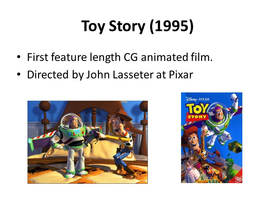 Toy Story (1995) First feature length CG animated film.