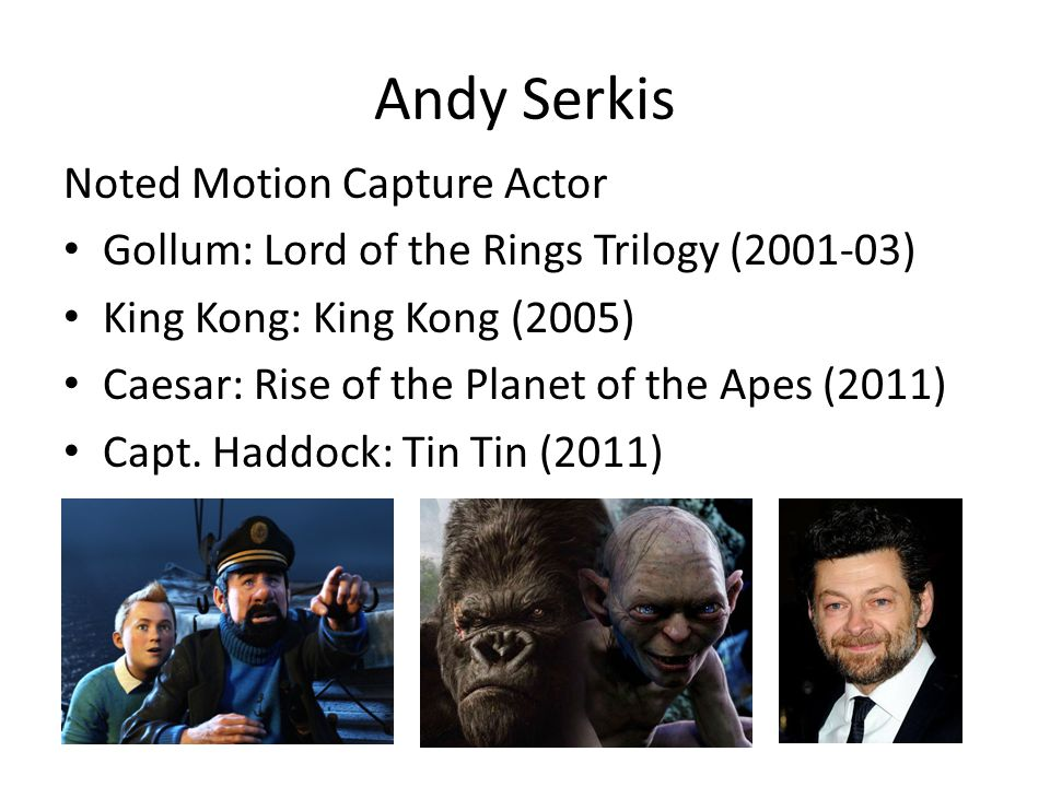 Andy Serkis Noted Motion Capture Actor