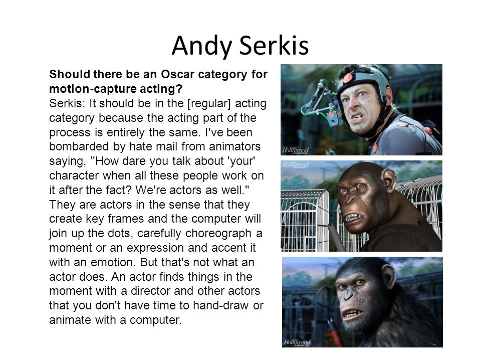 Andy Serkis Should there be an Oscar category for motion-capture acting