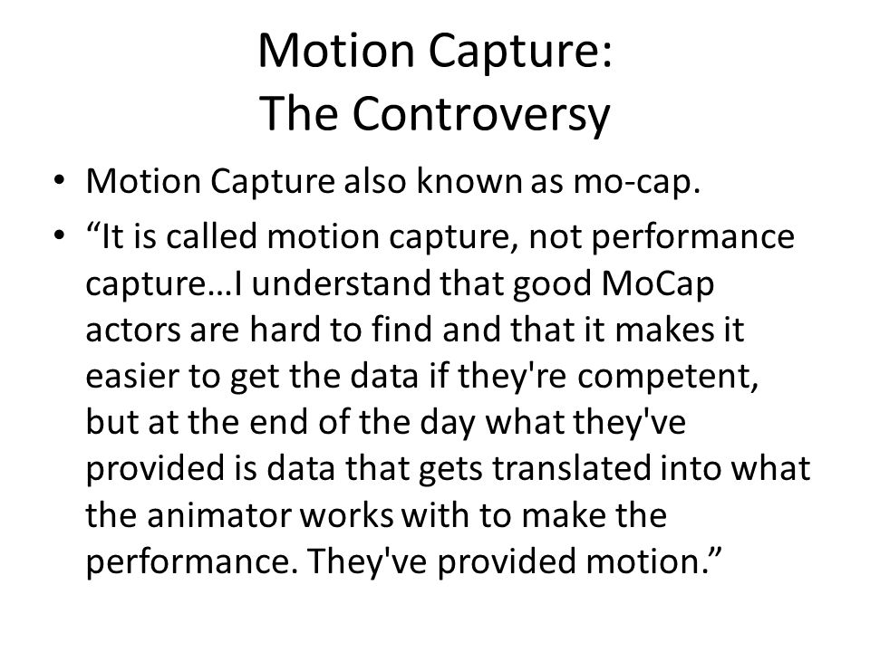 Motion Capture: The Controversy