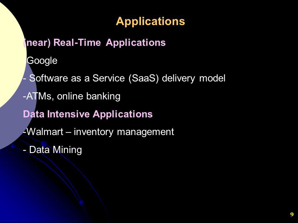 Applications (near) Real-Time Applications Google