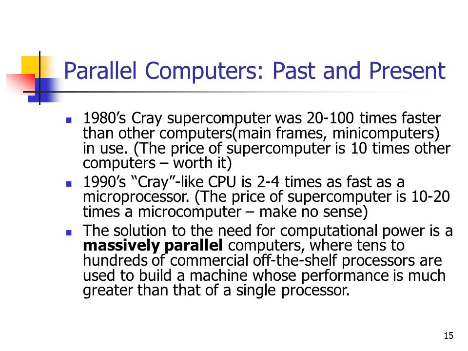 Parallel Computers: Past and Present