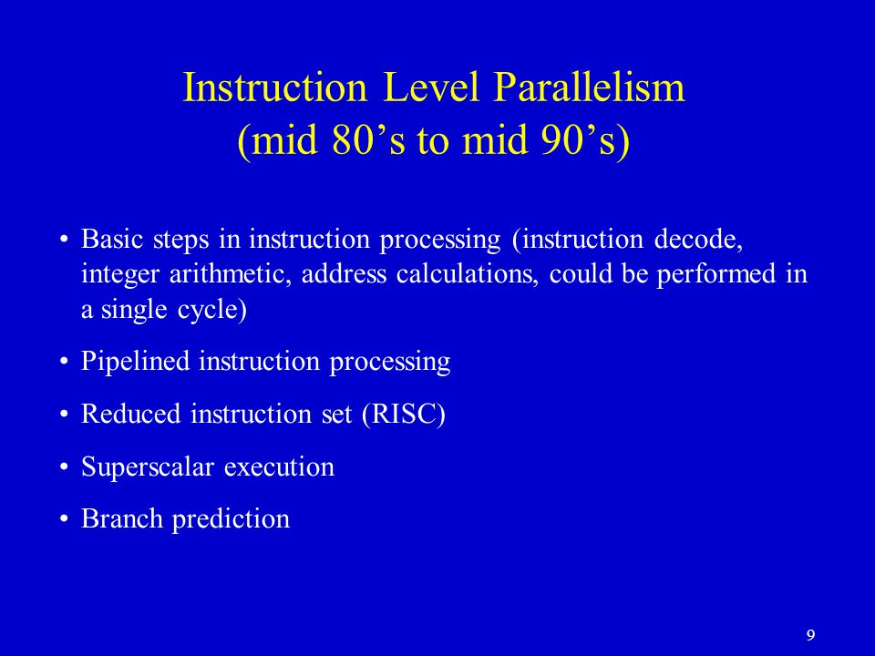 Instruction Level Parallelism (mid 80's to mid 90's)