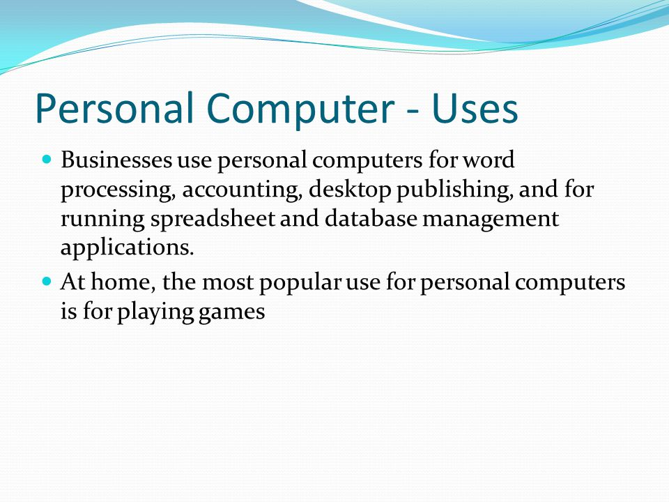 Personal Computer - Uses