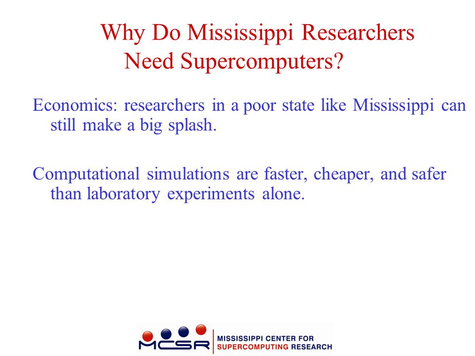 Why Do Mississippi Researchers Need Supercomputers
