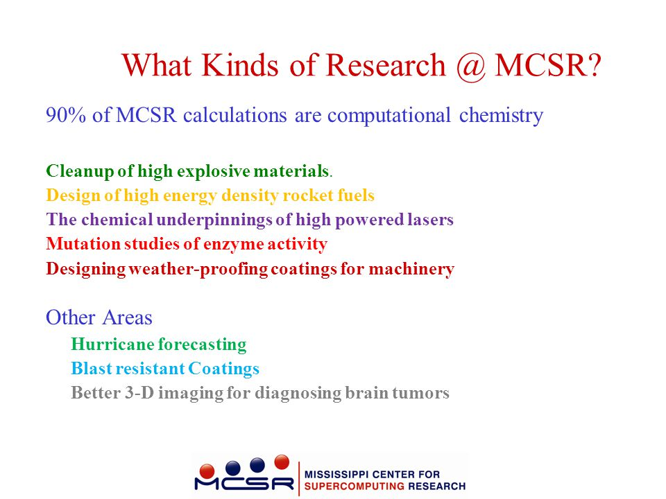 What Kinds of Research @ MCSR