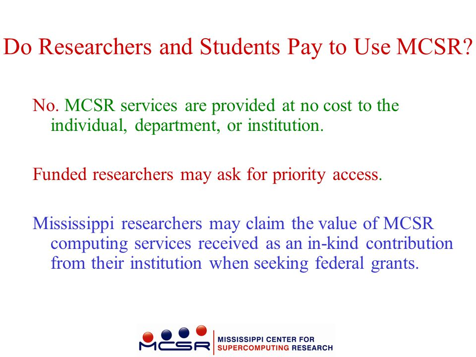 Do Researchers and Students Pay to Use MCSR