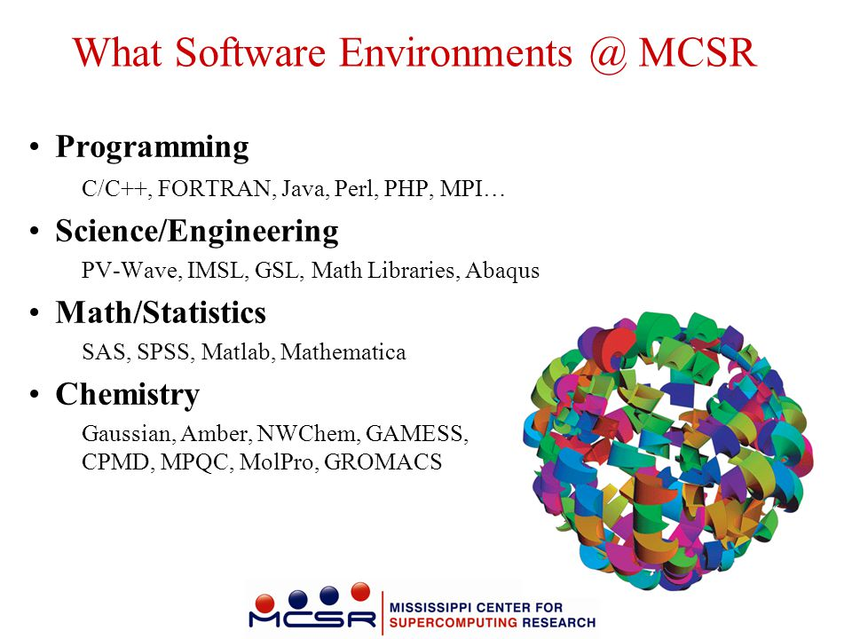 What Software Environments @ MCSR