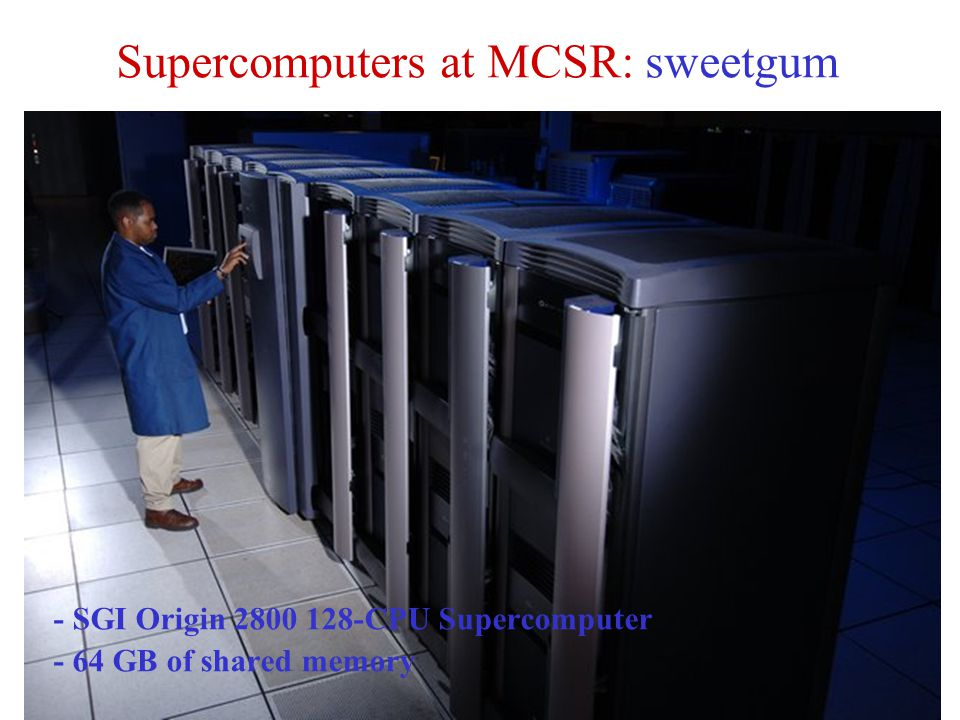 Supercomputers at MCSR: sweetgum
