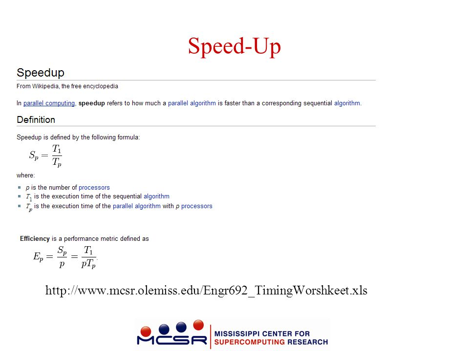 Speed-Up http://www.mcsr.olemiss.edu/Engr692_TimingWorshkeet.xls