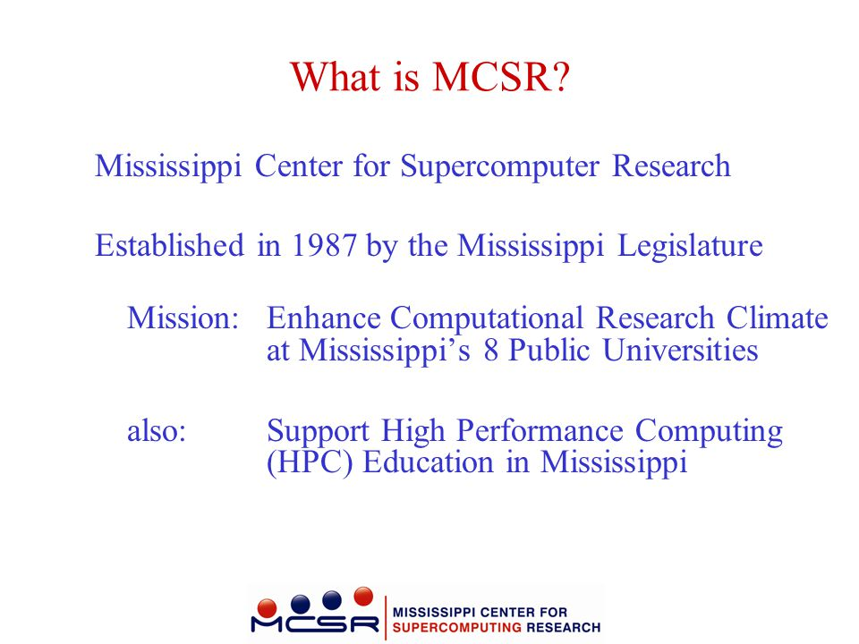 What is MCSR Mississippi Center for Supercomputer Research