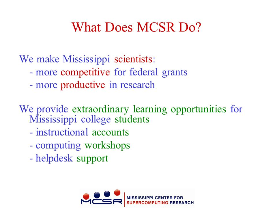 What Does MCSR Do We make Mississippi scientists: