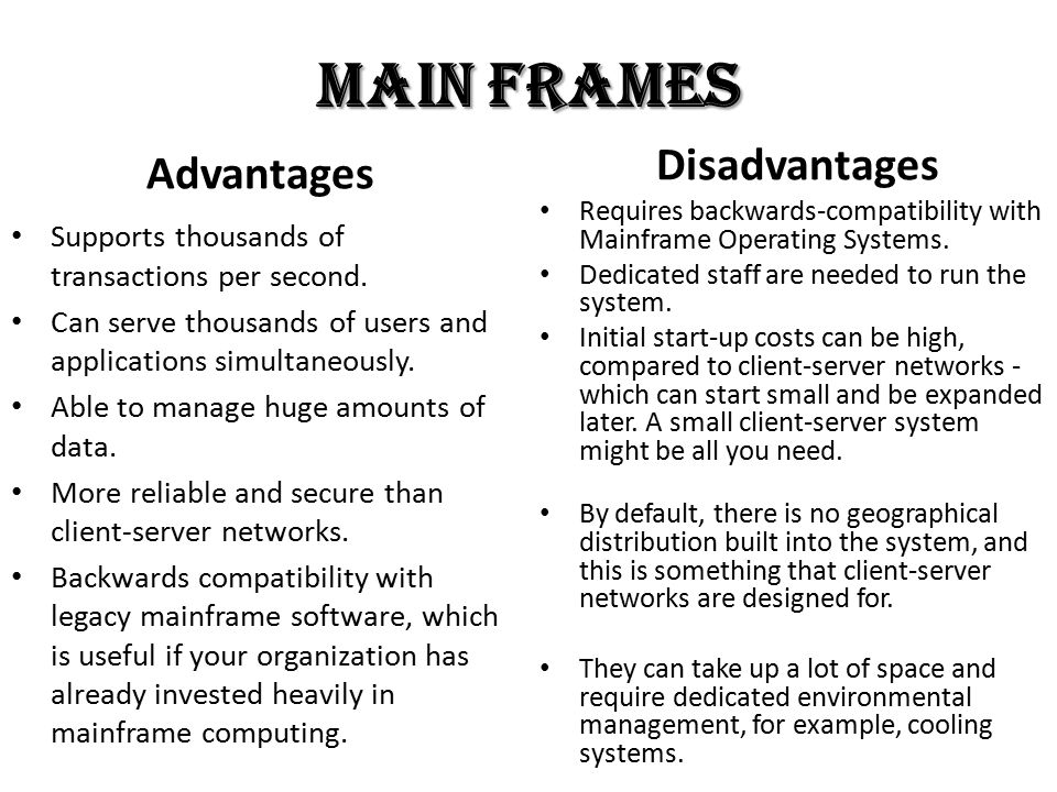 Main Frames Disadvantages Advantages