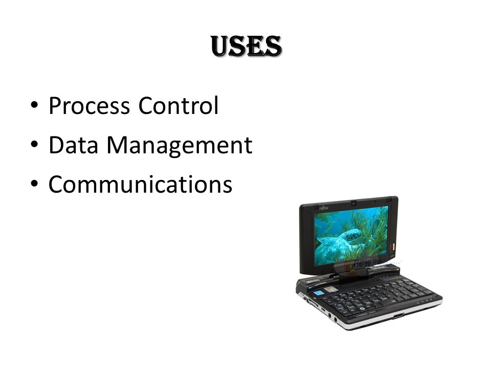 Uses Process Control Data Management Communications