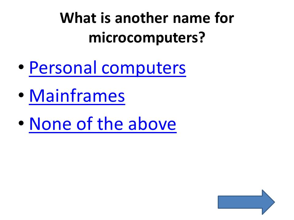 What is another name for microcomputers