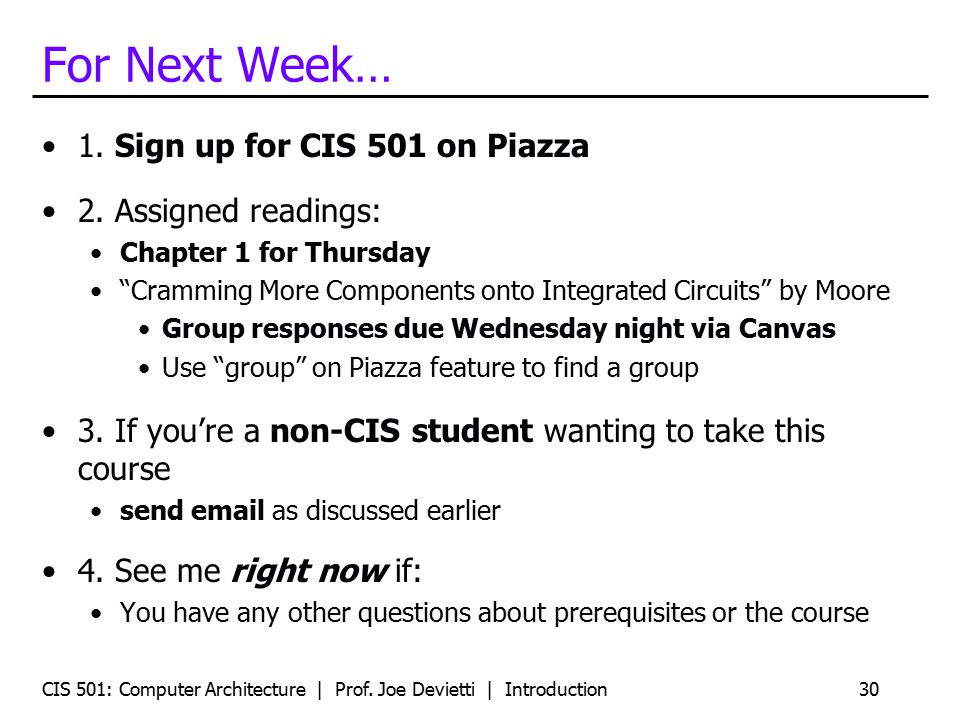 For Next Week… 1. Sign up for CIS 501 on Piazza 2. Assigned readings: