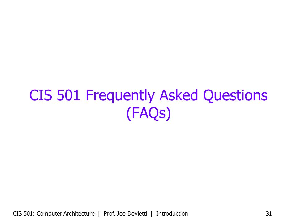 CIS 501 Frequently Asked Questions (FAQs)
