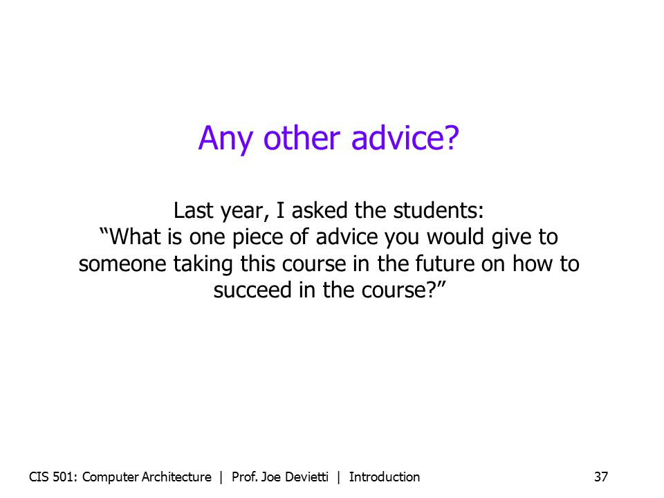 Any other advice Last year, I asked the students: What is one piece of advice you would give to someone taking this course in the future on how to succeed in the course