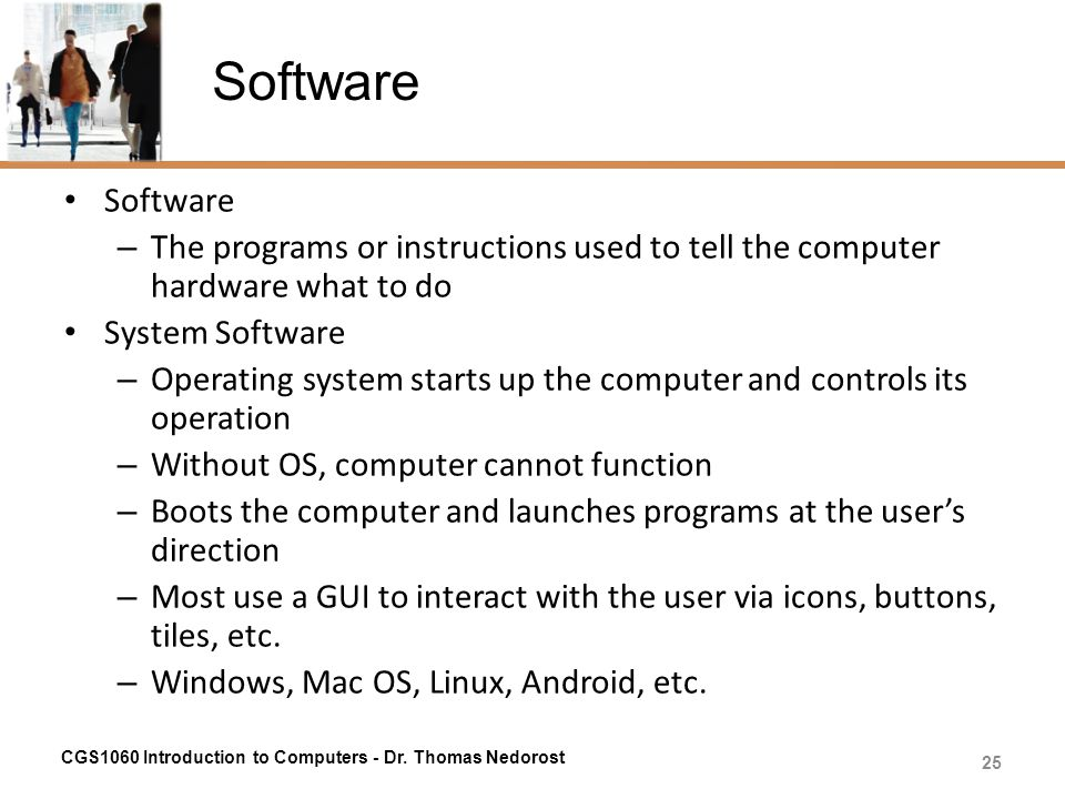 Software Software. The programs or instructions used to tell the computer hardware what to do. System Software.