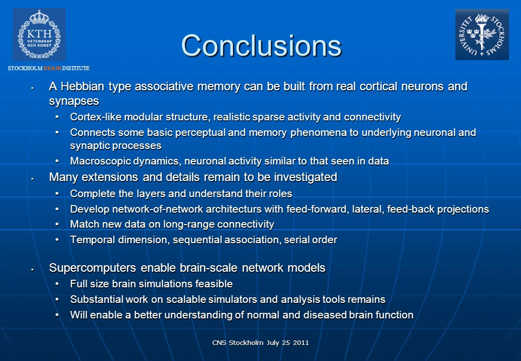 Conclusions A Hebbian type associative memory can be built from real cortical neurons and synapses.