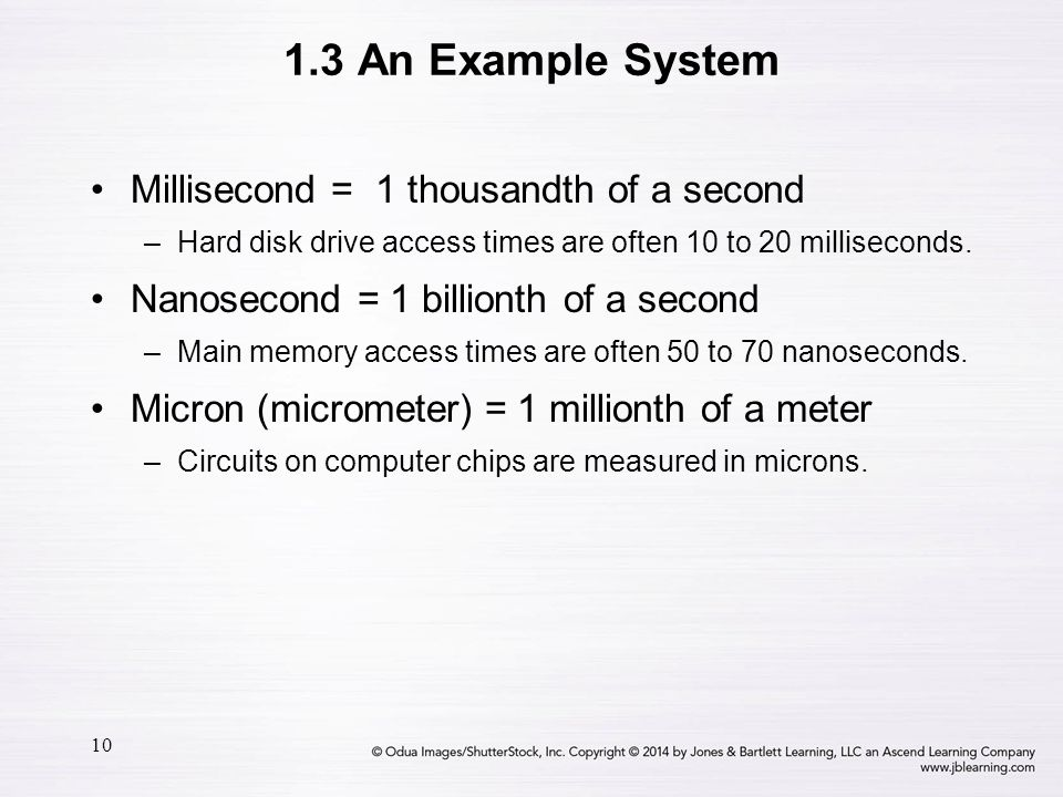 1.3 An Example System Millisecond = 1 thousandth of a second