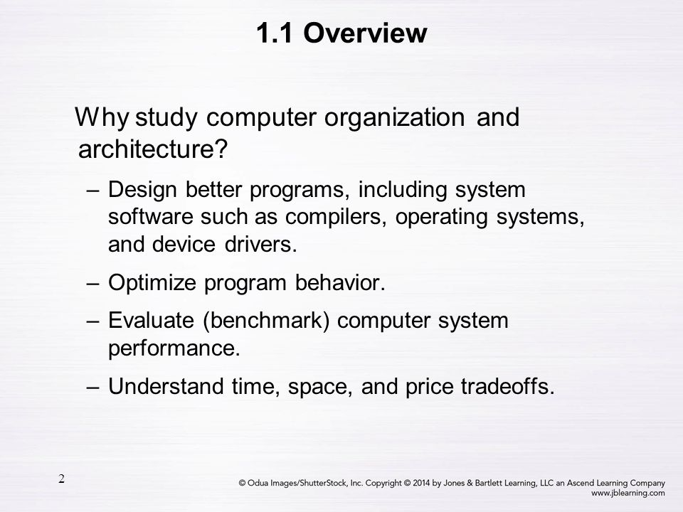 1.1 Overview Why study computer organization and architecture