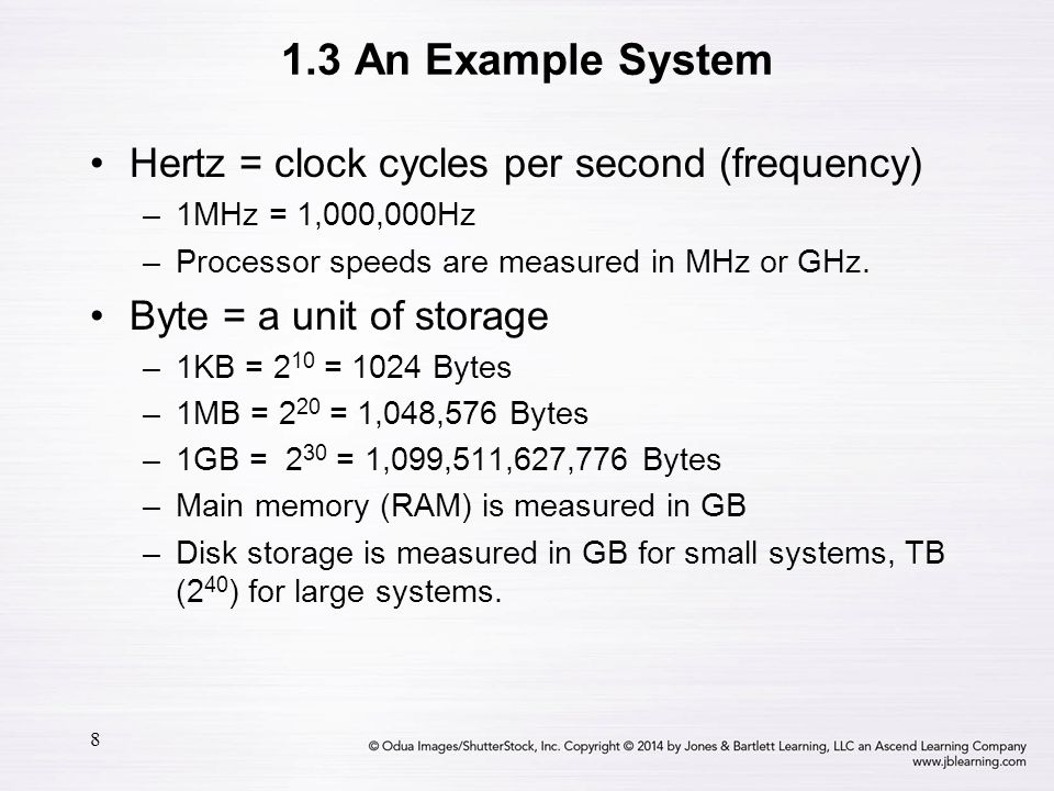 1.3 An Example System Hertz = clock cycles per second (frequency)