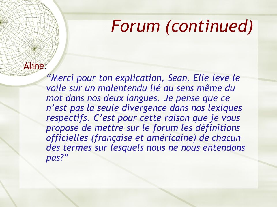 Forum (continued) Aline: