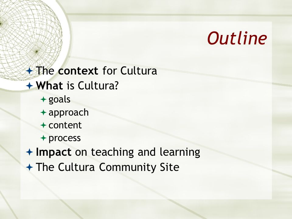 Outline The context for Cultura What is Cultura