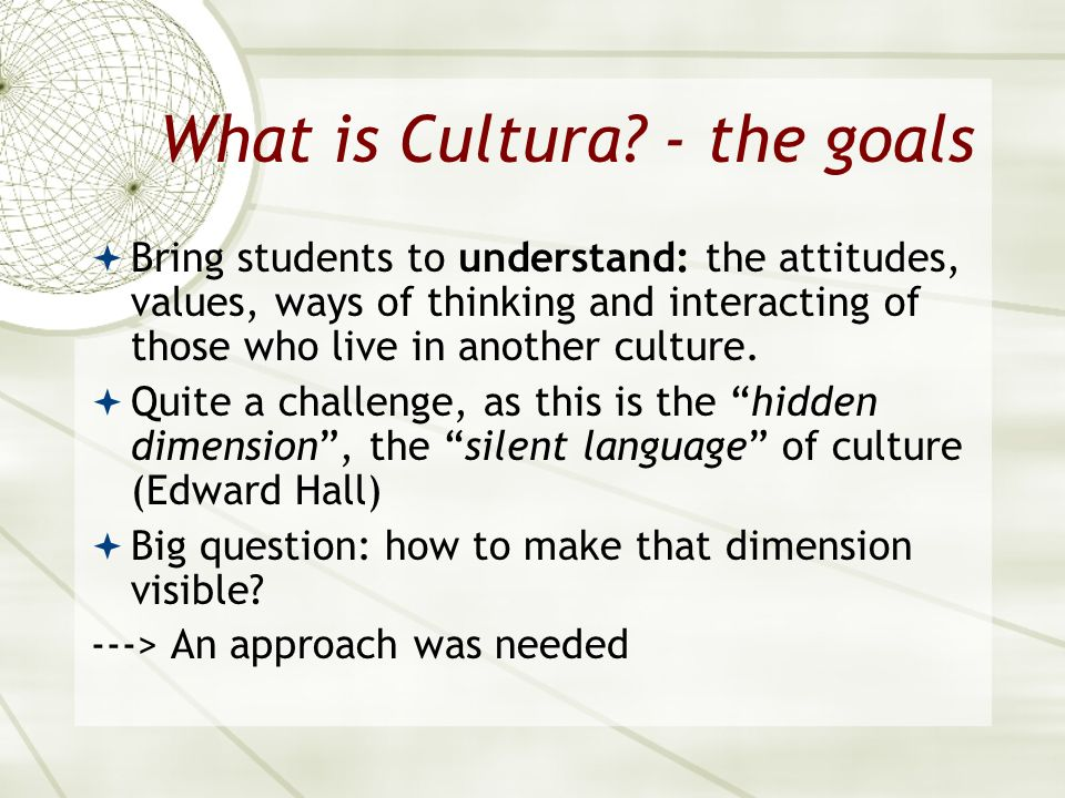 What is Cultura - the goals