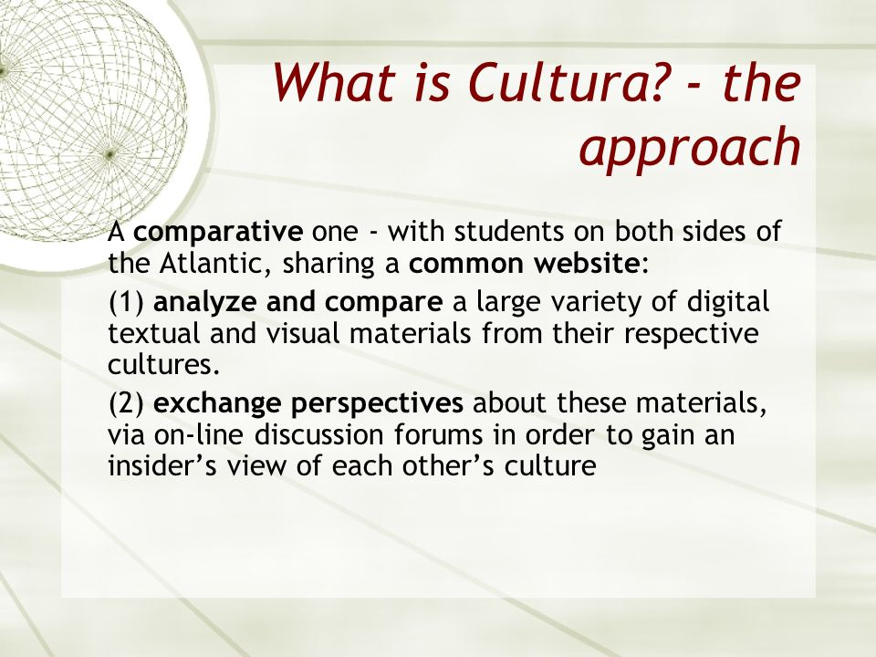 What is Cultura - the approach