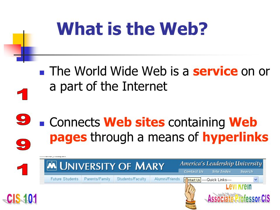 What is the Web The World Wide Web is a service on or a part of the Internet. Connects Web sites containing Web pages through a means of hyperlinks.