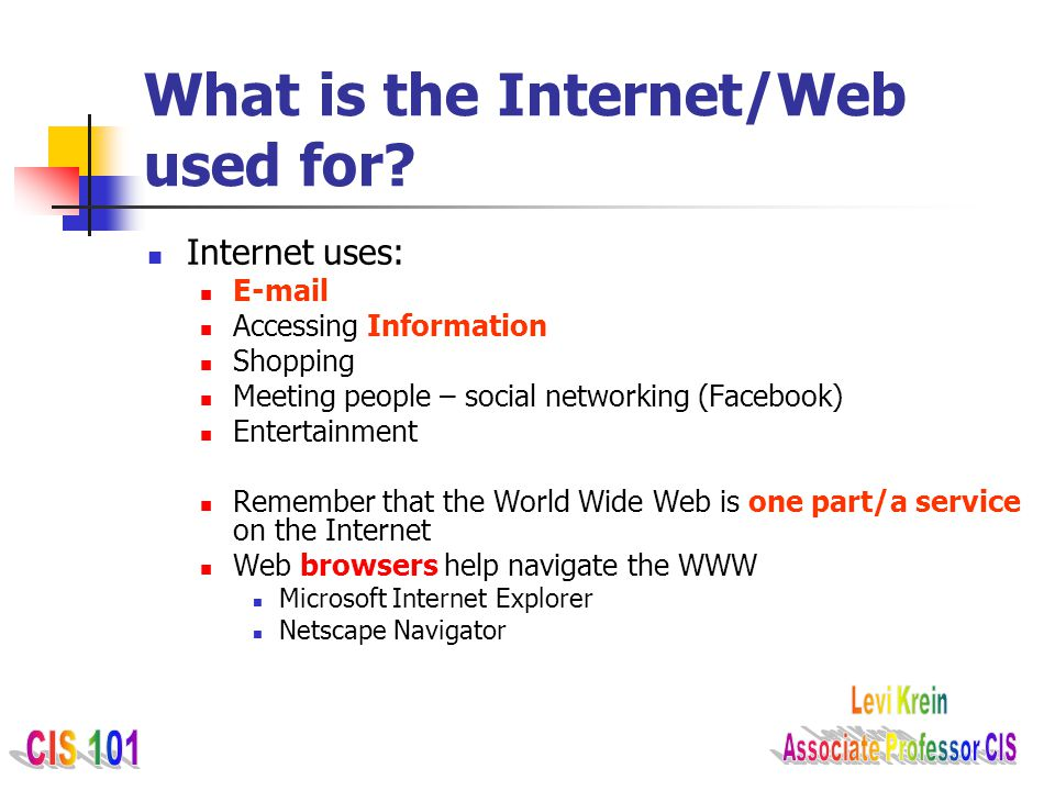 What is the Internet/Web used for