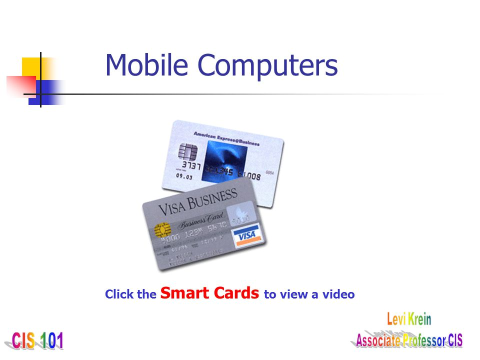 Mobile Computers Click the Smart Cards to view a video