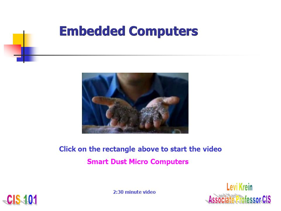 Embedded Computers Click on the rectangle above to start the video