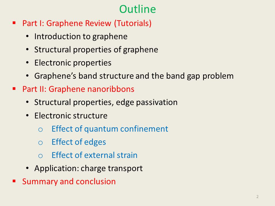 Outline Part I: Graphene Review (Tutorials) Introduction to graphene