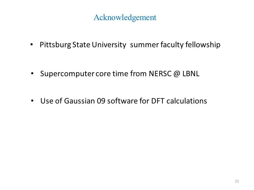 Acknowledgement Pittsburg State University summer faculty fellowship. Supercomputer core time from NERSC @ LBNL.